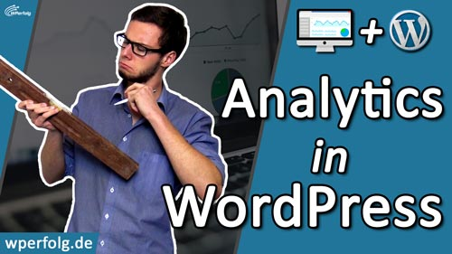 Google analytics in wordpress einbinden wordpress google analytics einrichten deutsch 2017 tutorial plugin verbinden